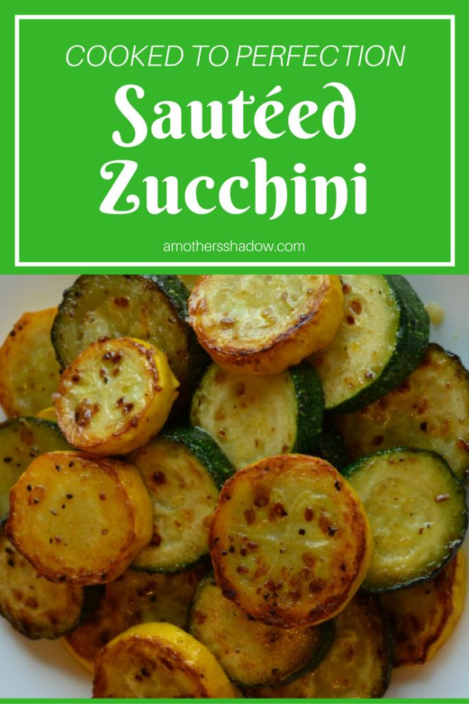 Sauteed Zucchini to Perfection